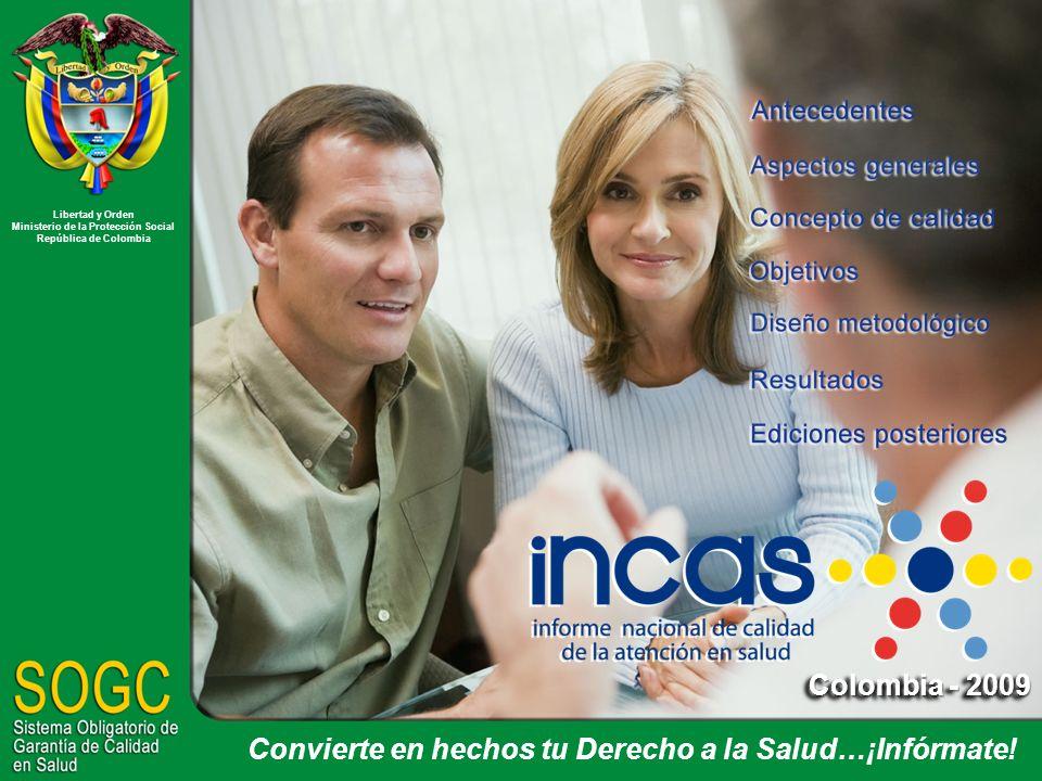 Colombia - 2009 Convierte en hechos tu Derecho a la Salud…¡Infórmate.