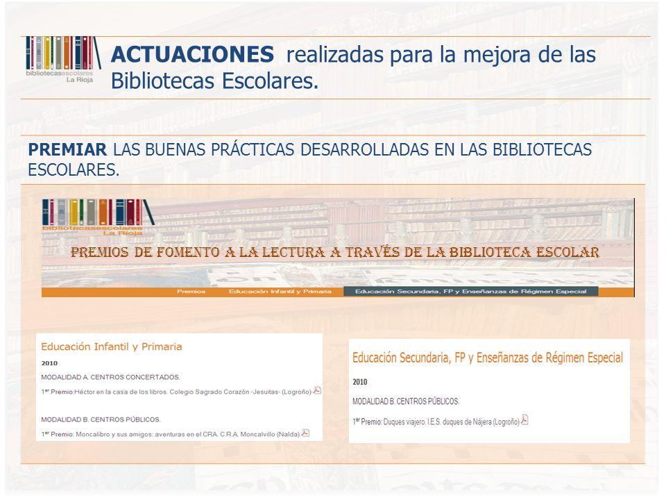 PREMIAR LAS BUENAS PRÁCTICAS DESARROLLADAS EN LAS BIBLIOTECAS ESCOLARES.