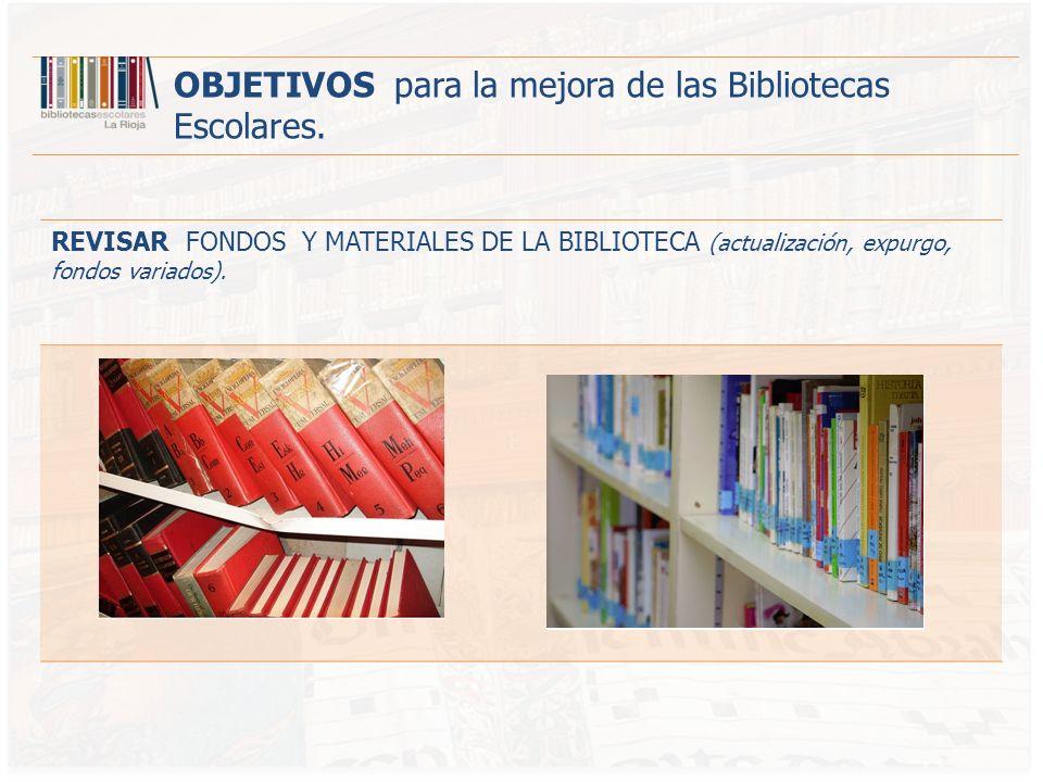 PROMOVER ACTUACIONES DE FOMENTO A LA LECTURA Y ESCRITURA OBJETIVOS para la mejora de las Bibliotecas Escolares.