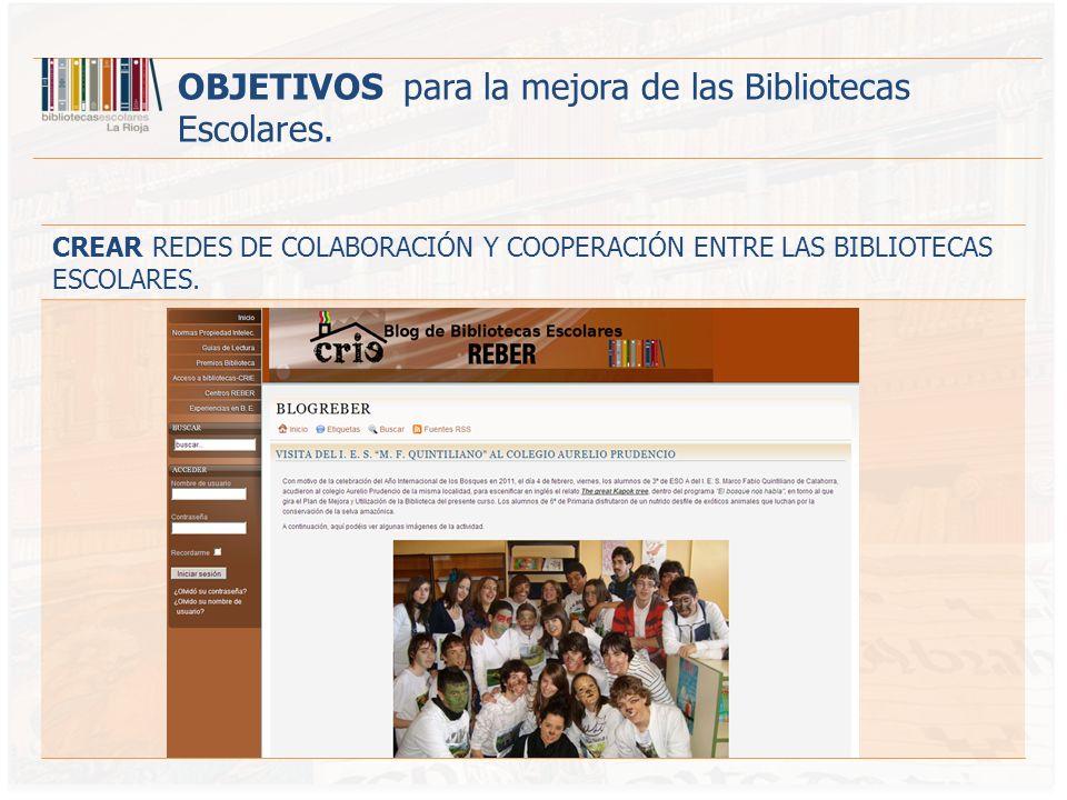 CREAR REDES DE COLABORACIÓN Y COOPERACIÓN ENTRE LAS BIBLIOTECAS ESCOLARES.