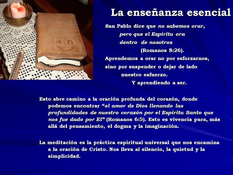 La enseñanza esencial La enseñanza esencial San Pablo dice que no sabemos orar, San Pablo dice que no sabemos orar, pero que el Espíritu ora pero que