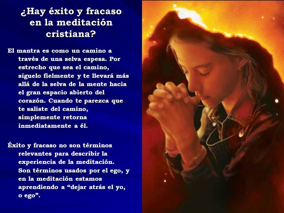 ¿Hay éxito y fracaso en la meditación cristiana.