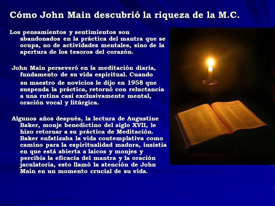 Cómo John Main descubrió la riqueza de la M.C. Los pensamientos y sentimientos son abandonados en la práctica del mantra que se ocupa, no de actividad
