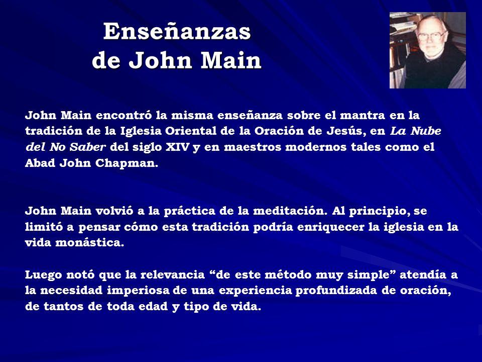 John Main encontró la misma enseñanza sobre el mantra en la tradición de la Iglesia Oriental de la Oración de Jesús, en La Nube del No Saber del siglo XIV y en maestros modernos tales como el Abad John Chapman.