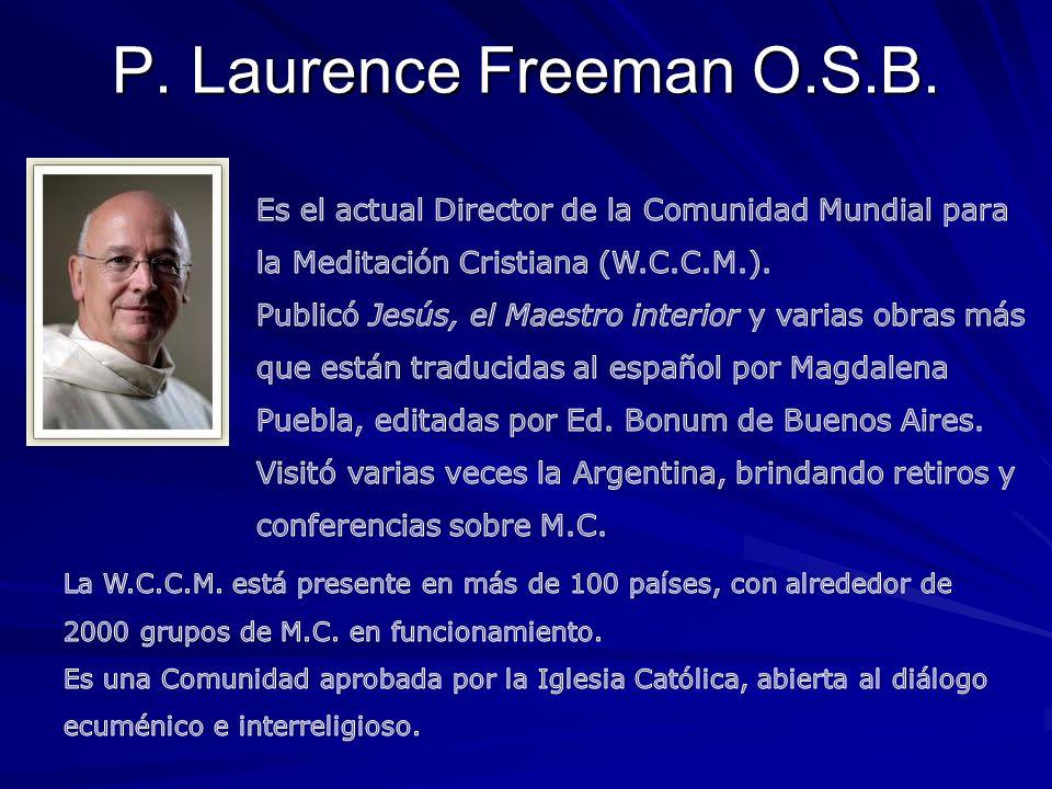 P. Laurence Freeman O.S.B.