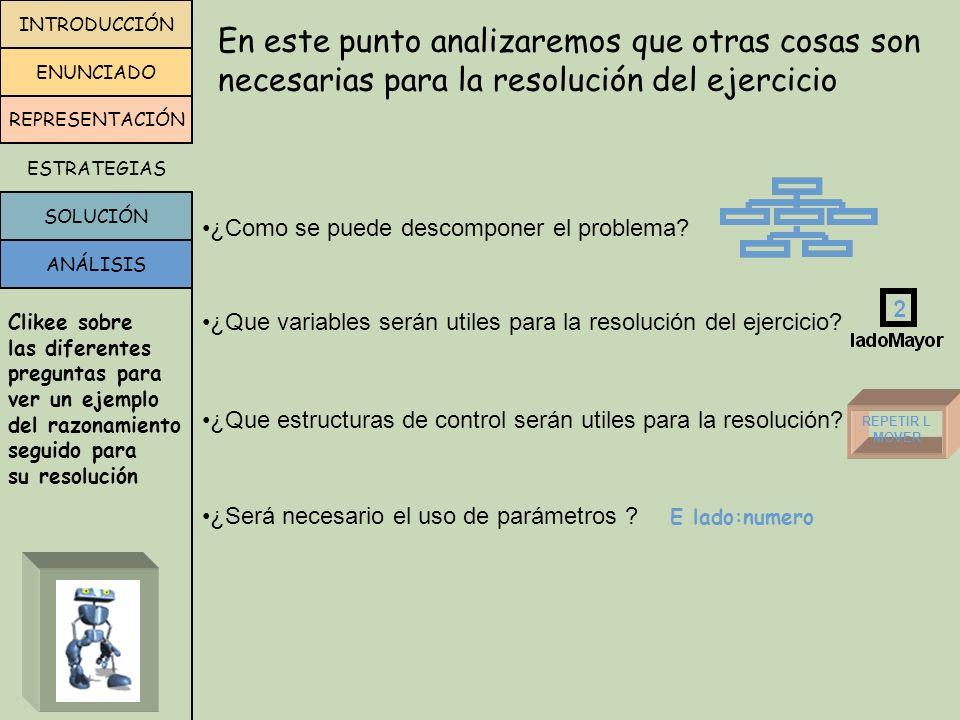 VARIABLES RECORRIDO proceso recorrerCuadrado(E ladoMayor:numero; E ladoMenor:numero; ES totalVertices:numero) comenzar repetir 2 recorrerLado(ladoMenor) verificarVertice(totalVertices) derecha recorrerLado(ladoMayor) verificarVertice(totalVertices) derecha fin proceso recorrerLado(E lado:numero ) comenzar repetir lado mover fin ladoMayorladoMenor totalVertices 4310 MÓDULOS RESOLUCIÓN MENU SIGUIENTE ANTERIOR programa recorrido procesos proceso recorrerLado(E lado:numero ) proceso verificarVertice( ES totalVertices:numero) proceso recorrerCuadrado(E ladoMayor:numero; E ladoMenor:numero; ES totalVertices:numero) proceso calcularLados ( ES ladoMayor:numero; ES ladoMenor:numero) proceso posicionar() areas ciudad: areaC(1,1,100,100) robots robot robot1 variables ladoMayor:numero ladoMenor:numero totalVertices:numero comenzar ladoMenor:=2 ladoMayor:=ladoMenor*3 totalVertices:=0 Pos(47,49) repetir 3 recorrerCuadrado(ladoMayor, ladoMenor, totalVertices) calcularLados(ladoMayor, ladoMenor) posicionar Informar(totalVertices) fin variables Rinfo : robot1 comenzar AsignarArea(Rinfo,ciudad) iniciar(Rinfo, 1, 1) fin