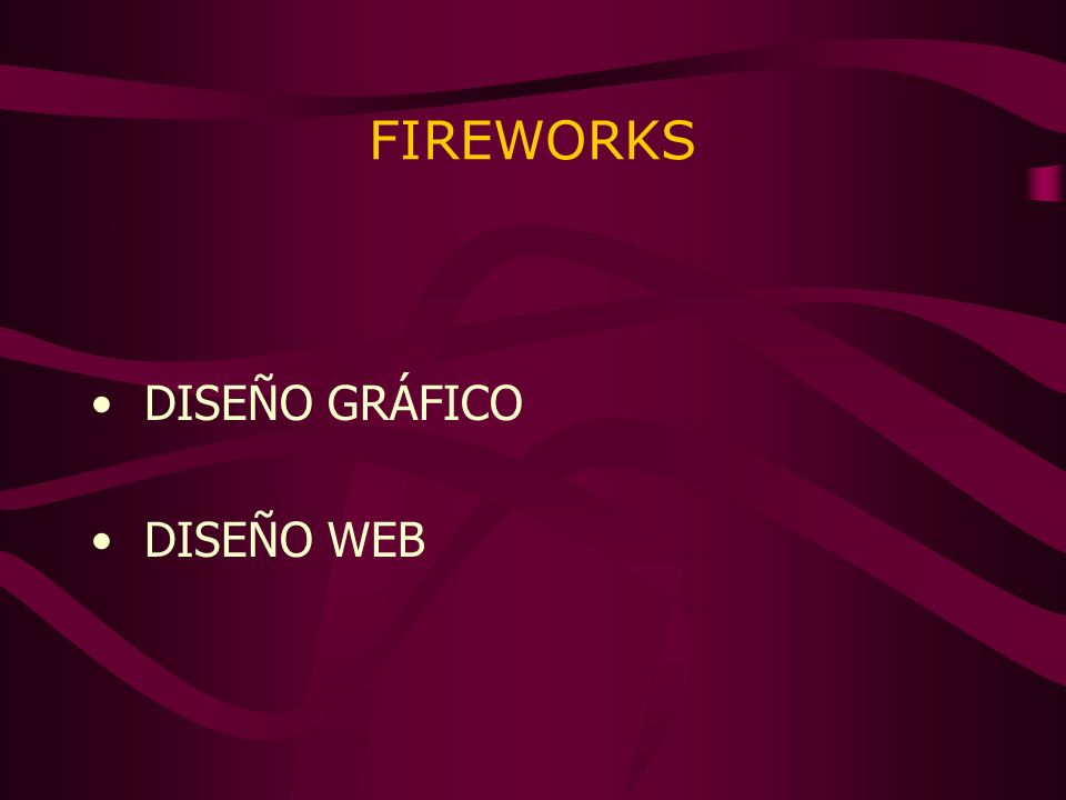 FIREWORKS DISEÑO GRÁFICO DISEÑO WEB
