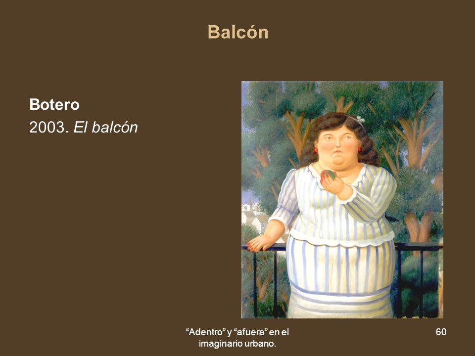 Adentro y afuera en el imaginario urbano. 60 Balcón Botero 2003. El balcón