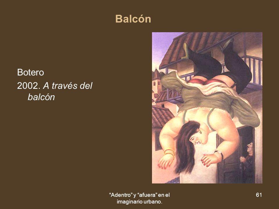 Adentro y afuera en el imaginario urbano. 61 Balcón Botero 2002. A través del balcón