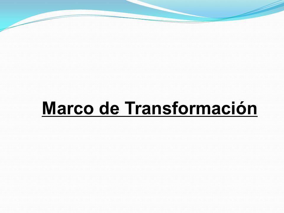 Marco de Transformación