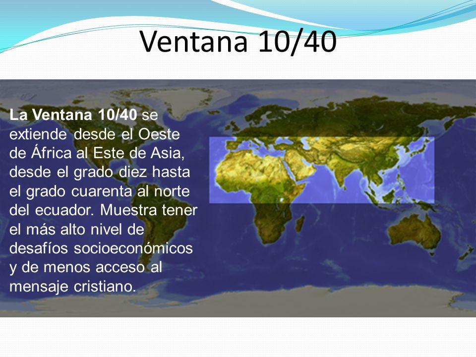 La Ventana 10/40 se extiende desde el Oeste de África al Este de Asia, desde el grado diez hasta el grado cuarenta al norte del ecuador. Muestra tener