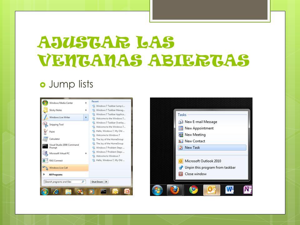 Jump lists AJUSTAR LAS VENTANAS ABIERTAS
