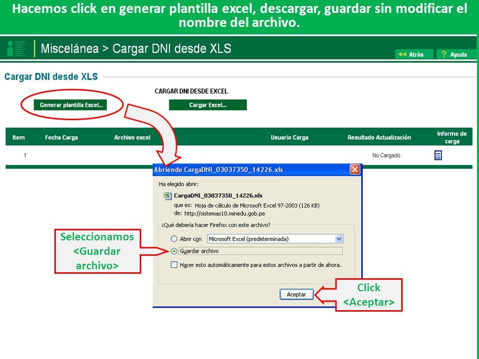 Hacemos click en generar plantilla excel, descargar, guardar sin modificar el nombre del archivo.