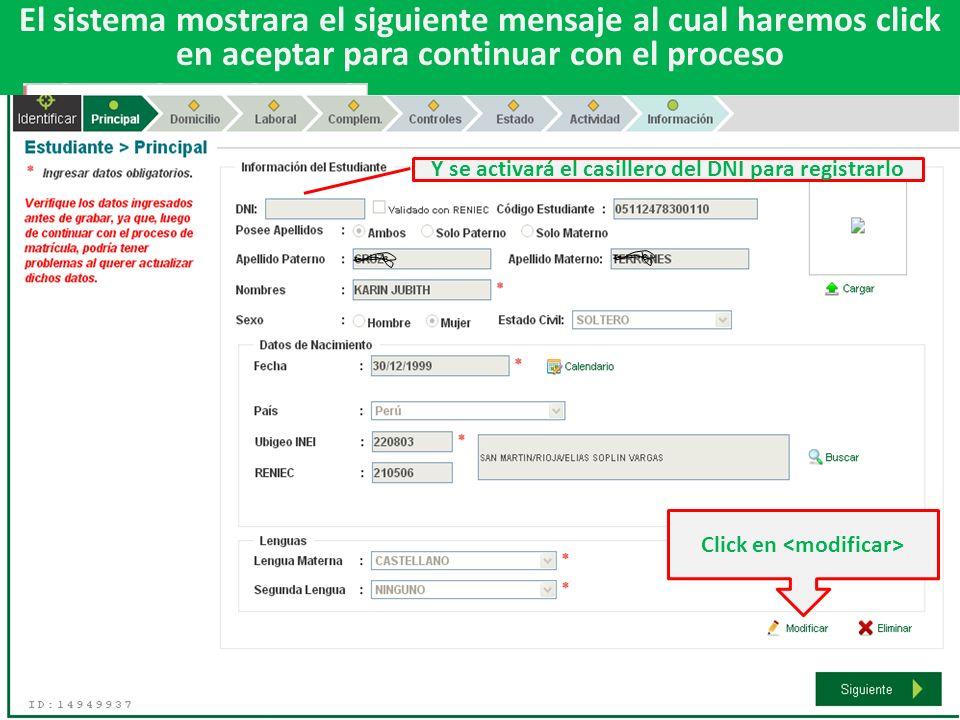 El sistema mostrara el siguiente mensaje al cual haremos click en aceptar para continuar con el proceso Click Click en Y se activará el casillero del DNI para registrarlo