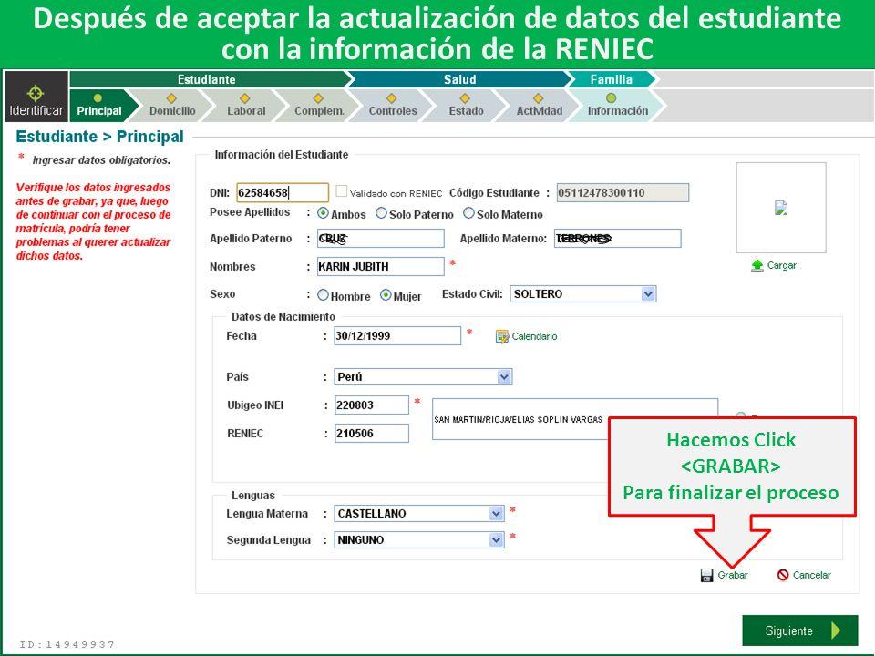 Después de aceptar la actualización de datos del estudiante con la información de la RENIEC Hacemos Click Para finalizar el proceso