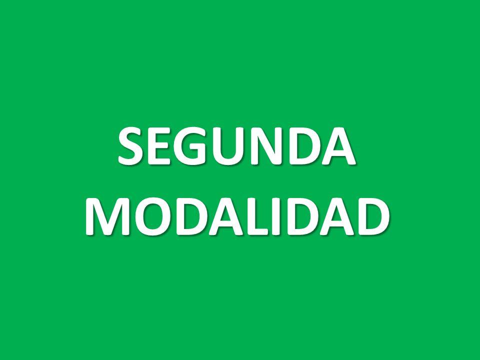 SEGUNDA MODALIDAD