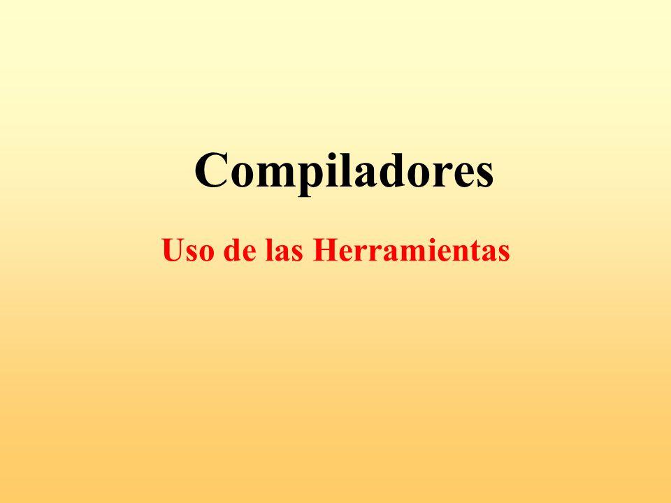 Compiladores Uso de las Herramientas