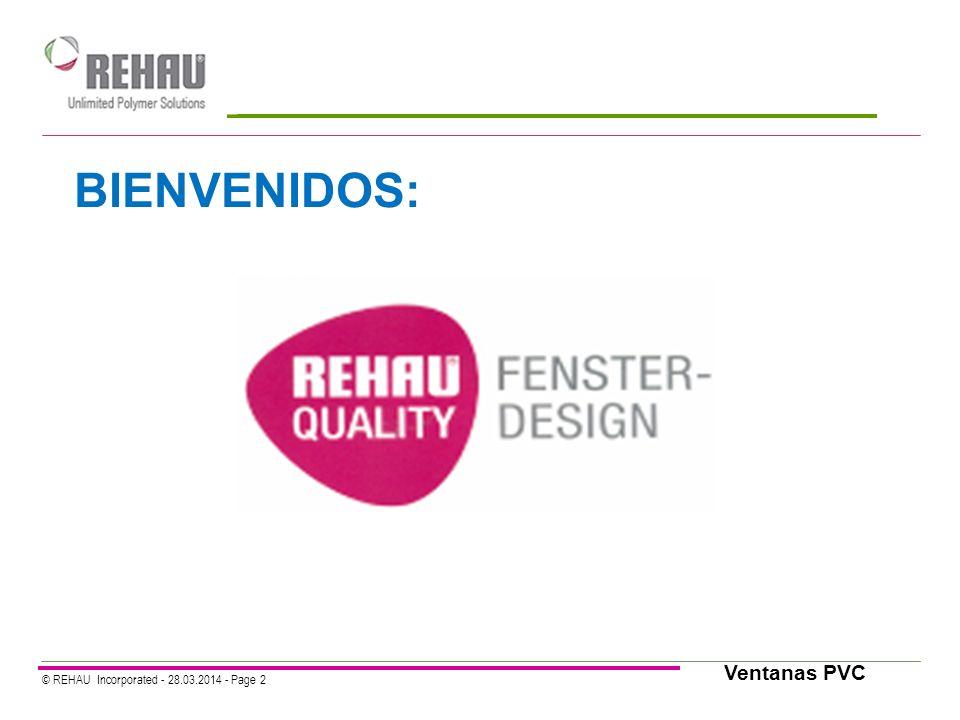 © REHAU Incorporated - 28.03.2014 - Page 2 Ventanas PVC BIENVENIDOS:
