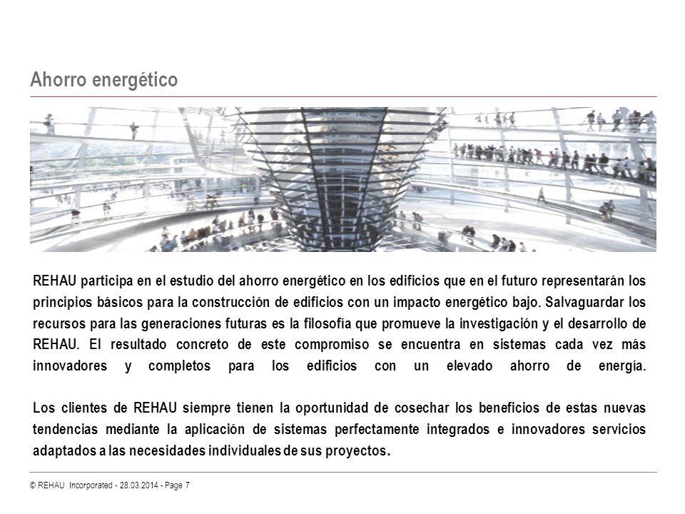 © REHAU Incorporated - 28.03.2014 - Page 7 Ahorro energético REHAU participa en el estudio del ahorro energético en los edificios que en el futuro rep