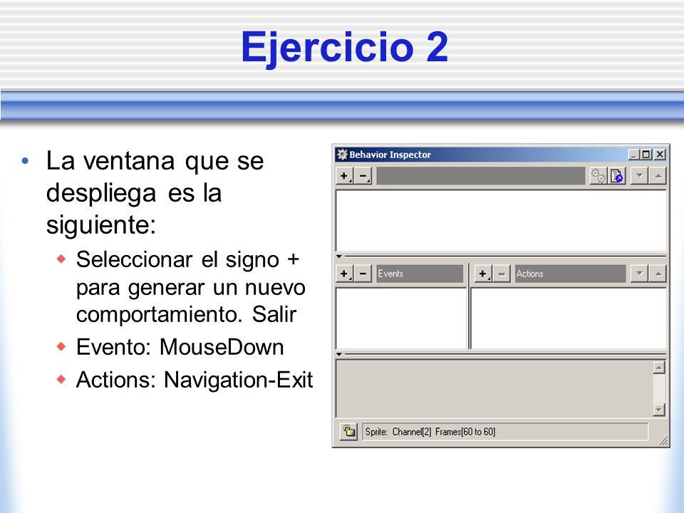 Ejercicio 2 La ventana que se despliega es la siguiente: Seleccionar el signo + para generar un nuevo comportamiento.