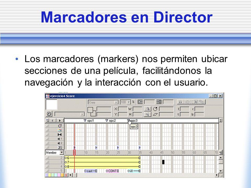 Marcadores en Director Los marcadores (markers) nos permiten ubicar secciones de una película, facilitándonos la navegación y la interacción con el usuario.