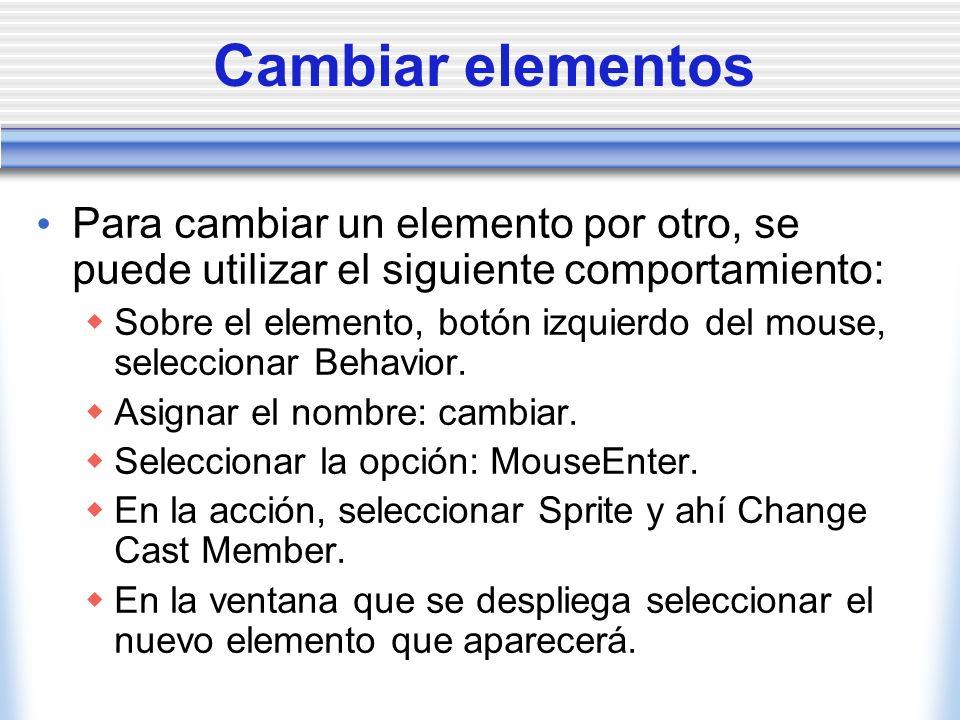 Cambiar elementos Para cambiar un elemento por otro, se puede utilizar el siguiente comportamiento: Sobre el elemento, botón izquierdo del mouse, seleccionar Behavior.
