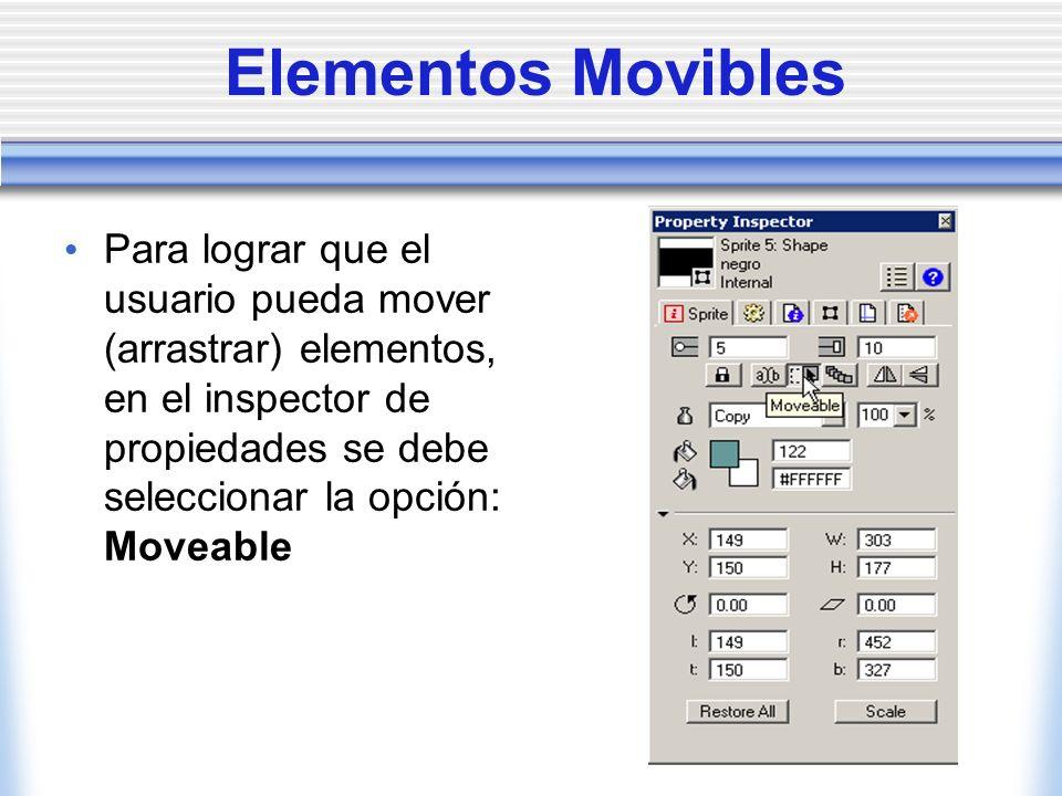 Elementos Movibles Para lograr que el usuario pueda mover (arrastrar) elementos, en el inspector de propiedades se debe seleccionar la opción: Moveable