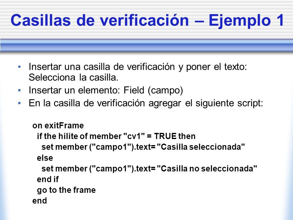 Casillas de verificación – Ejemplo 1 Insertar una casilla de verificación y poner el texto: Selecciona la casilla.