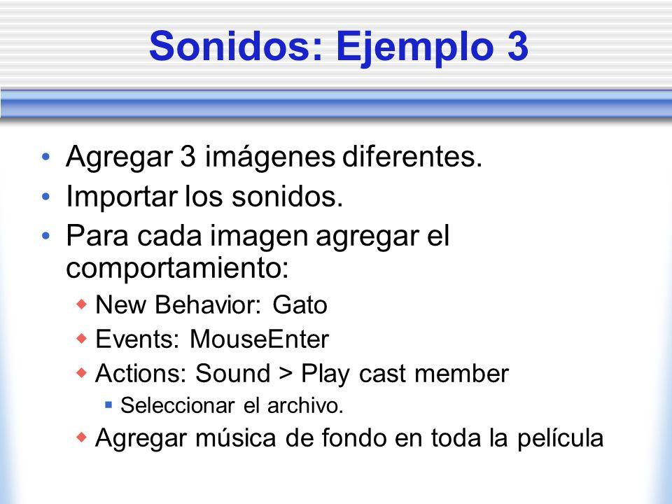 Sonidos: Ejemplo 3 Agregar 3 imágenes diferentes.Importar los sonidos.