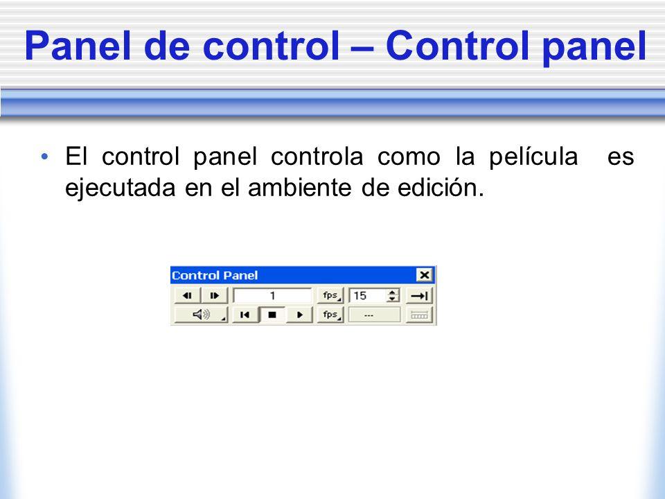 Panel de control – Control panel El control panel controla como la película es ejecutada en el ambiente de edición.