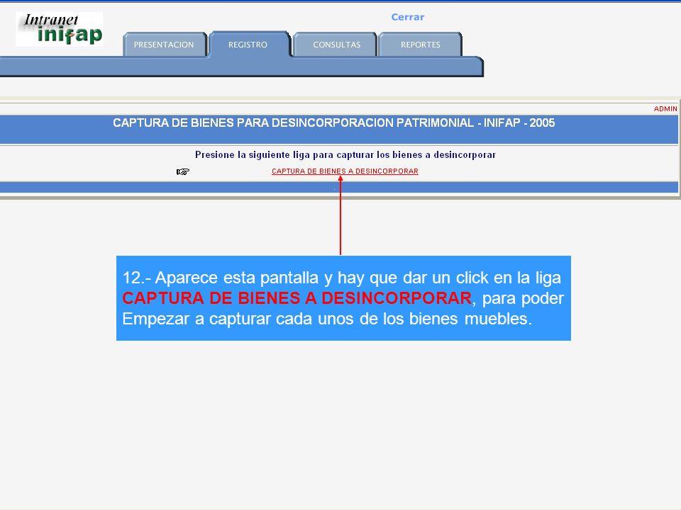12.- Aparece esta pantalla y hay que dar un click en la liga CAPTURA DE BIENES A DESINCORPORAR, para poder Empezar a capturar cada unos de los bienes muebles.