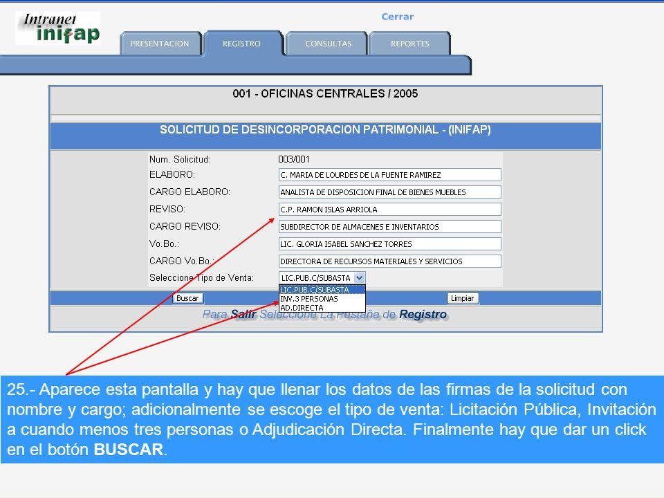 25.- Aparece esta pantalla y hay que llenar los datos de las firmas de la solicitud con nombre y cargo; adicionalmente se escoge el tipo de venta: Licitación Pública, Invitación a cuando menos tres personas o Adjudicación Directa.