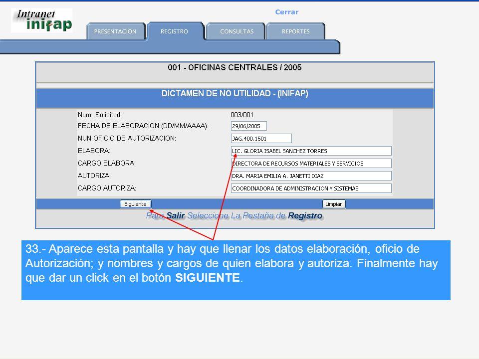 33.- Aparece esta pantalla y hay que llenar los datos elaboración, oficio de Autorización; y nombres y cargos de quien elabora y autoriza.