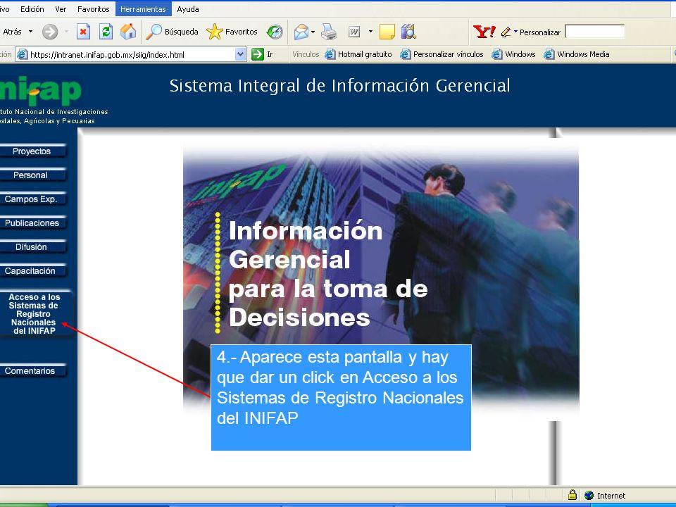 4.- Aparece esta pantalla y hay que dar un click en Acceso a los Sistemas de Registro Nacionales del INIFAP