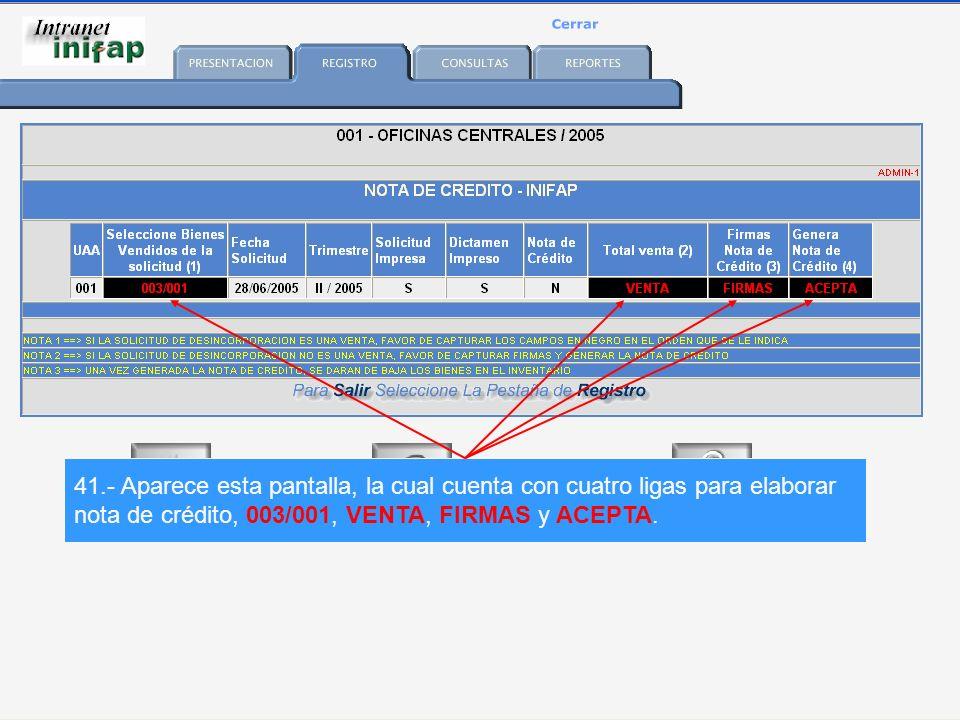 41.- Aparece esta pantalla, la cual cuenta con cuatro ligas para elaborar nota de crédito, 003/001, VENTA, FIRMAS y ACEPTA.