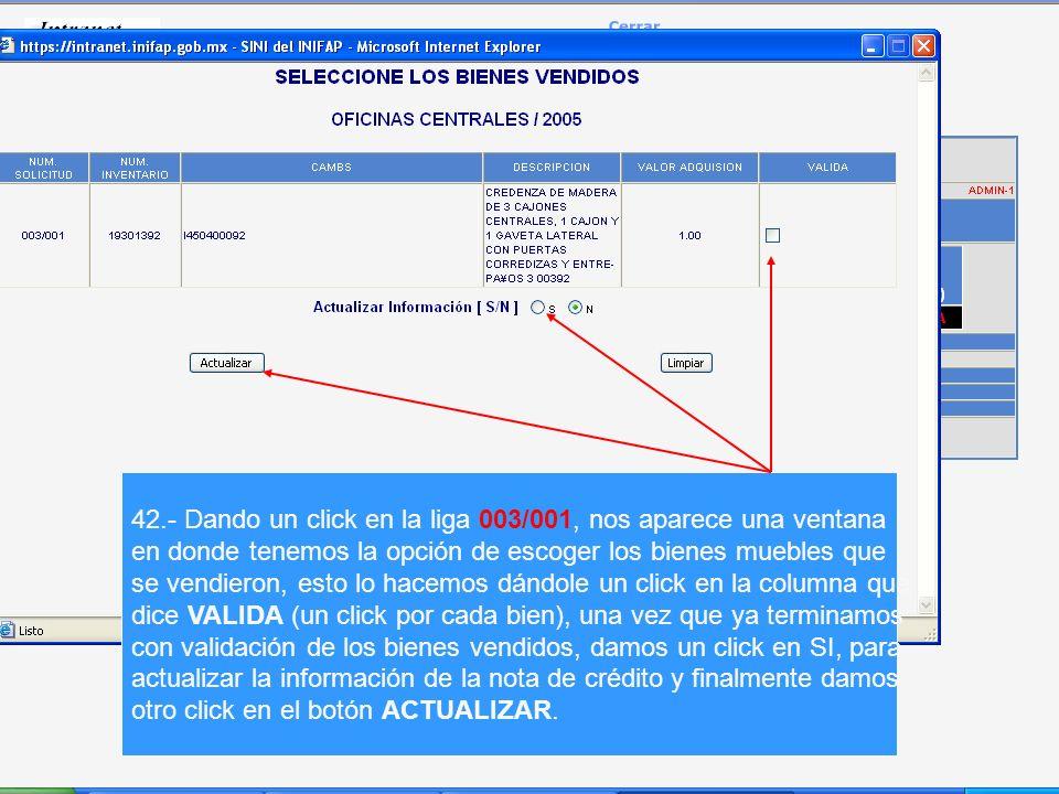 42.- Dando un click en la liga 003/001, nos aparece una ventana en donde tenemos la opción de escoger los bienes muebles que se vendieron, esto lo hacemos dándole un click en la columna que dice VALIDA (un click por cada bien), una vez que ya terminamos con validación de los bienes vendidos, damos un click en SI, para actualizar la información de la nota de crédito y finalmente damos otro click en el botón ACTUALIZAR.
