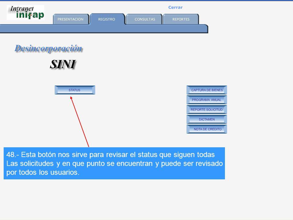 48.- Esta botón nos sirve para revisar el status que siguen todas Las solicitudes y en que punto se encuentran y puede ser revisado por todos los usuarios.