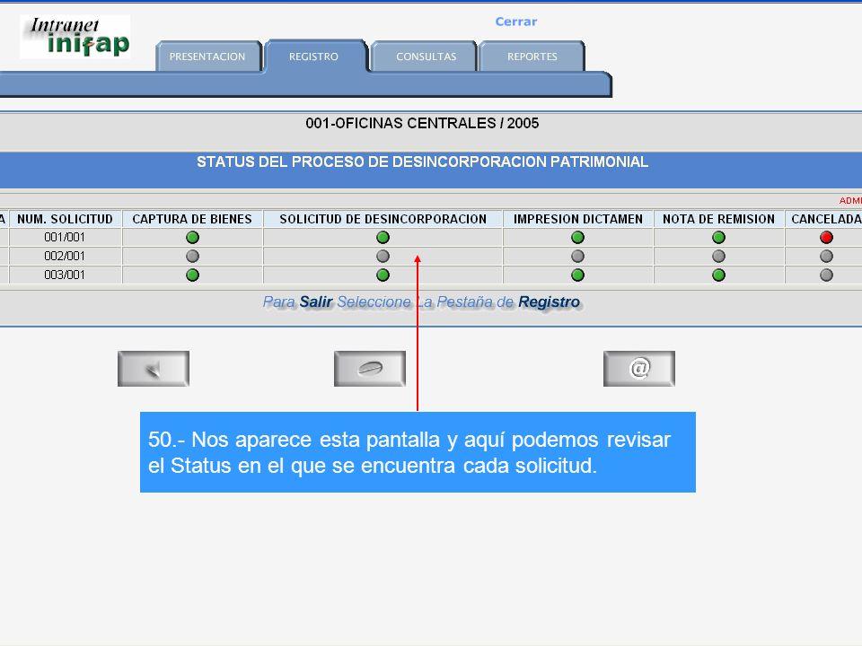 50.- Nos aparece esta pantalla y aquí podemos revisar el Status en el que se encuentra cada solicitud.