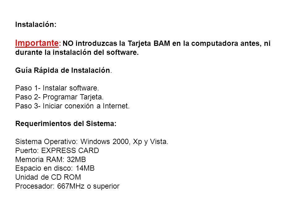 Instalación: Importante : NO introduzcas la Tarjeta BAM en la computadora antes, ni durante la instalación del software. Guía Rápida de Instalación. P
