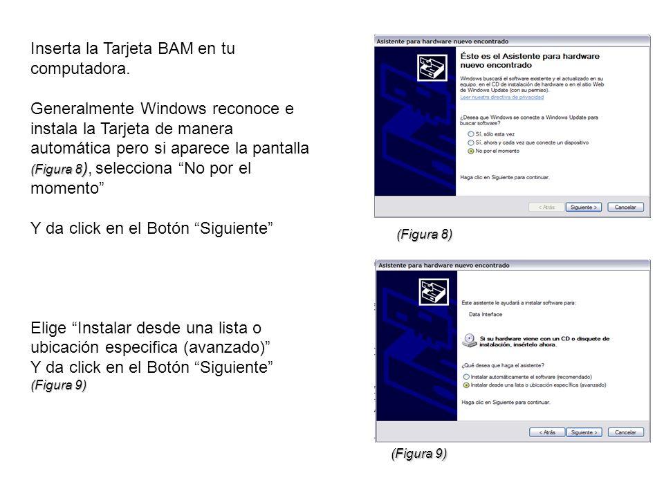 Inserta la Tarjeta BAM en tu computadora. (Figura 8 ) Generalmente Windows reconoce e instala la Tarjeta de manera automática pero si aparece la panta