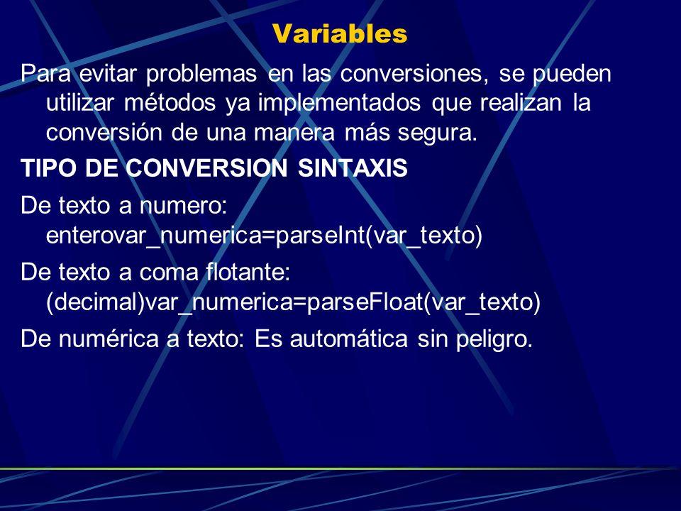 Variables Para evitar problemas en las conversiones, se pueden utilizar métodos ya implementados que realizan la conversión de una manera más segura.