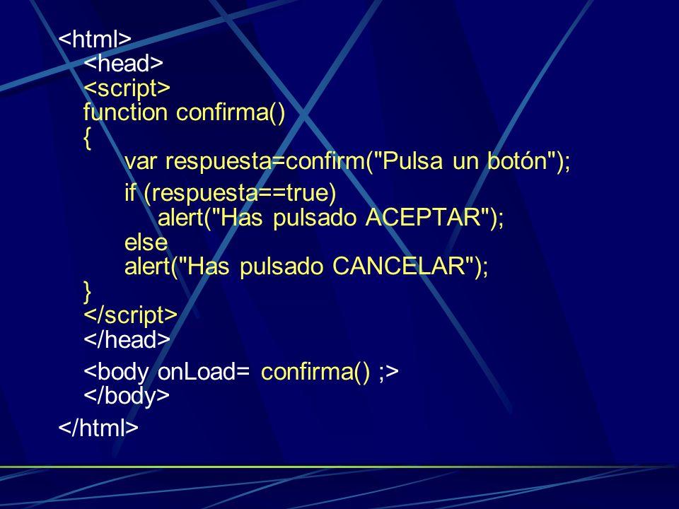 function confirma() { var respuesta=confirm(