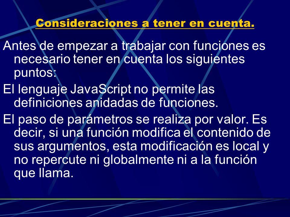 Consideraciones a tener en cuenta. Antes de empezar a trabajar con funciones es necesario tener en cuenta los siguientes puntos: El lenguaje JavaScrip
