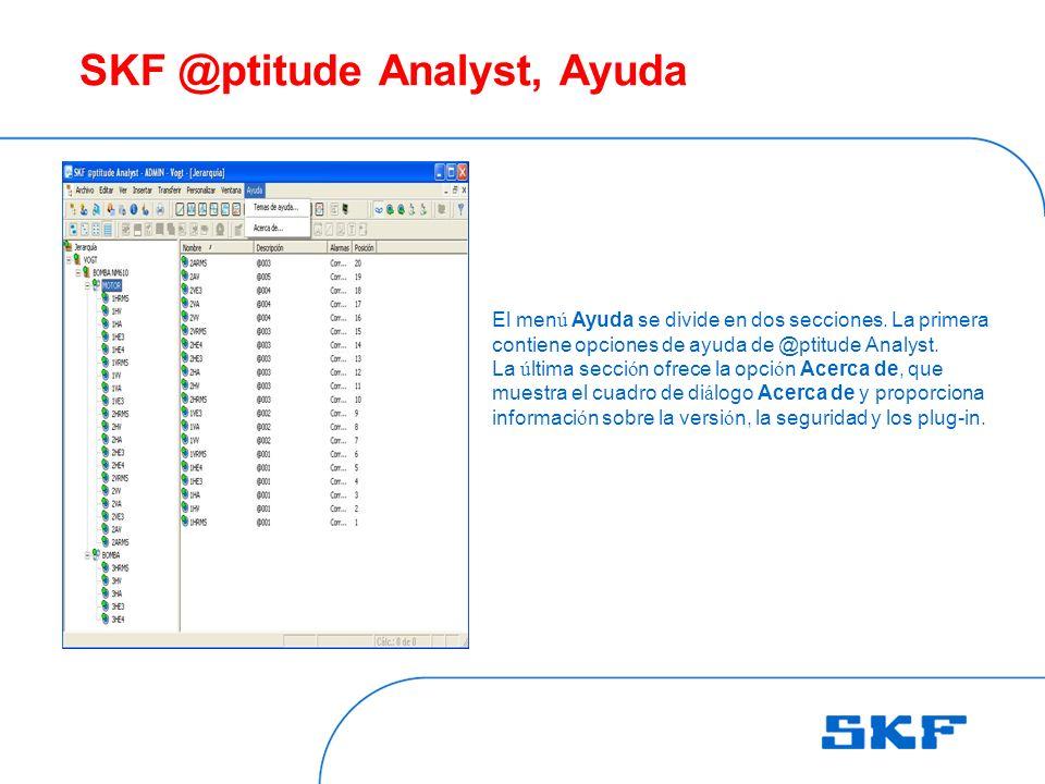 SKF @ptitude Analyst, Ayuda El men ú Ayuda se divide en dos secciones.