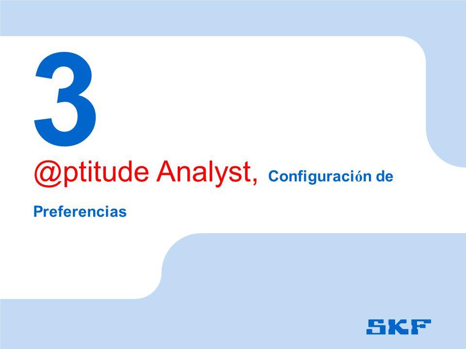 3 @ptitude Analyst, Configuraci ó n de Preferencias