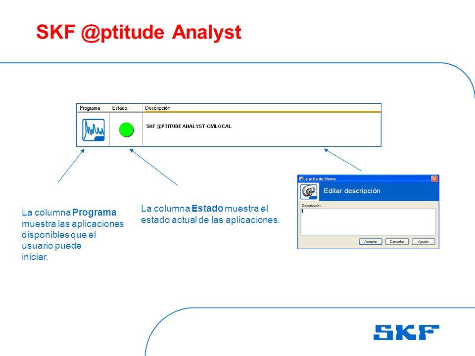 SKF @ptitude Analyst La columna Programa muestra las aplicaciones disponibles que el usuario puede iniciar.
