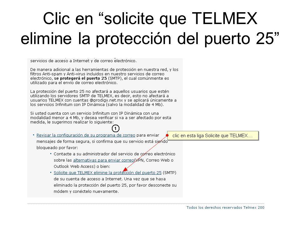 Clic en solicite que TELMEX elimine la protección del puerto 25