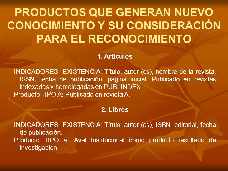 PRODUCTOS QUE GENERAN NUEVO CONOCIMIENTO Y SU CONSIDERACIÓN PARA EL RECONOCIMIENTO 1.