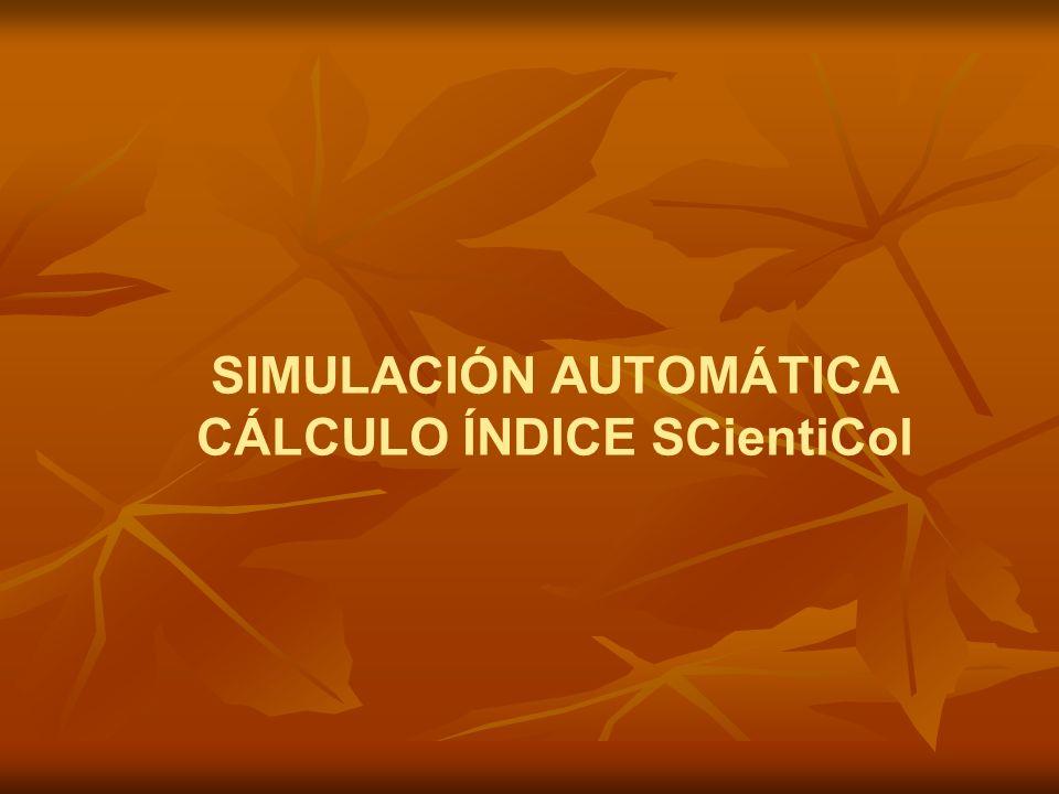 SIMULACIÓN AUTOMÁTICA CÁLCULO ÍNDICE SCientiCol