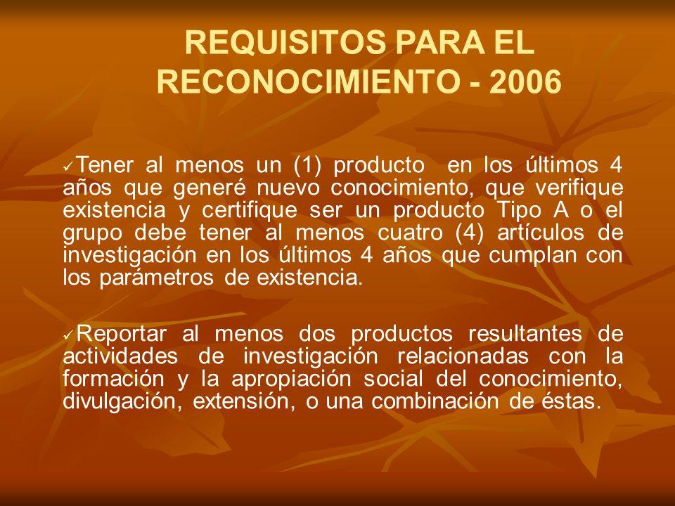 PERIODICIDAD DEL RECONOCIMIENTO Las convocatorias son anuales Quiénes pueden participar: Grupos registrados o los grupos que se les ha vencido su reconocimiento.